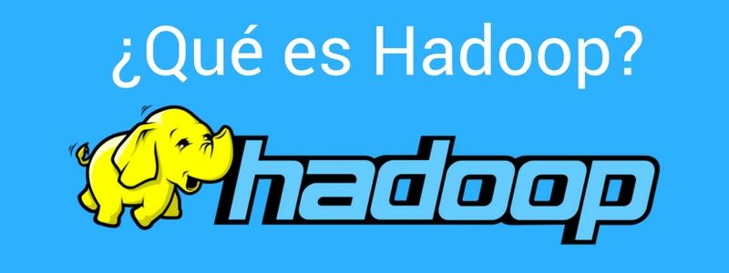 ¿Qué es Big Data?: Stack tecnológico Big Data: Hadoop